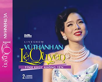 CD Liveshow Vũ Thành An - Lệ Quyên: Tình Khúc Không Tên