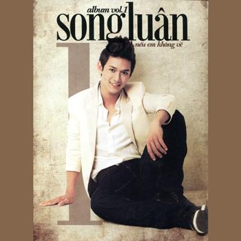 Song Luân - Nếu Em Không Về